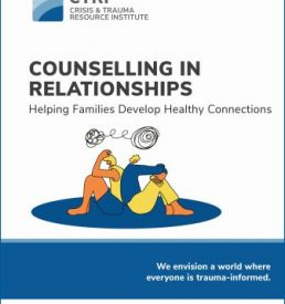 Counselling in Relationships– Helping Families Develop Healthy Connections manual cover image